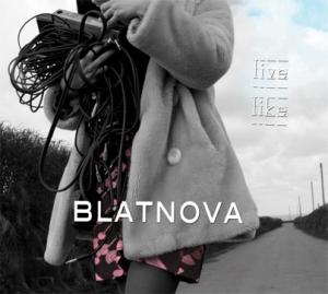 BLATNOVA 'Live Like'